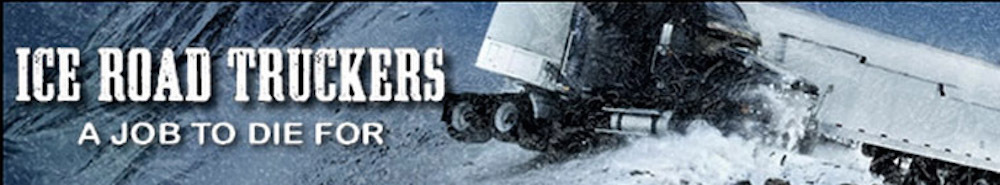 Ice Road Truckers Movie Banner