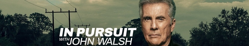 In Pursuit with John Walsh Movie Banner