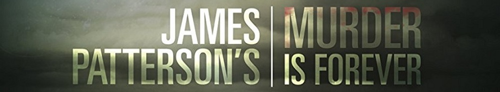 James Patterson's Murder Is Forever Movie Banner