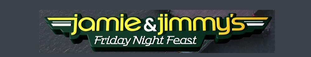 Jamie and Jimmy's Friday Night Feast (UK) Movie Banner