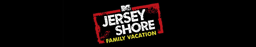 Jersey Shore: Family Vacation Movie Banner