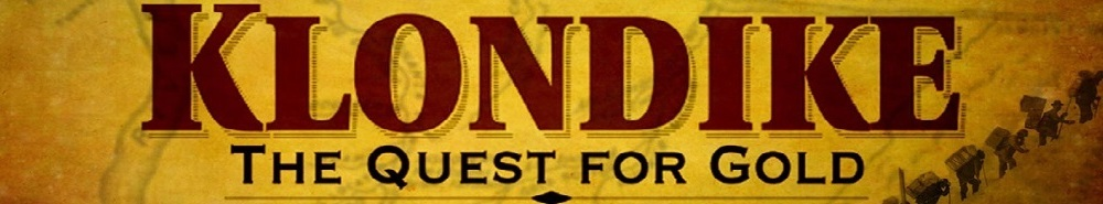 Klondike: The Quest for Gold (CA) Movie Banner