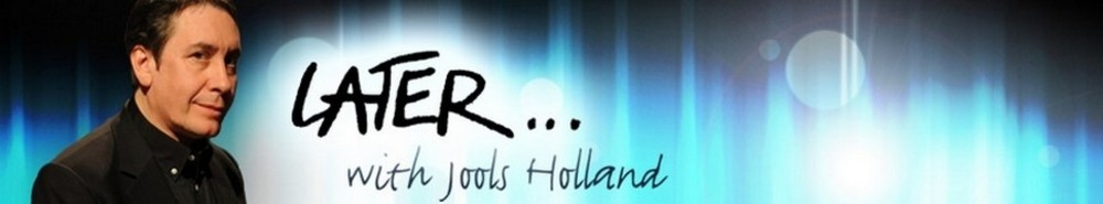 Later Live - With Jools Holland (UK) Movie Banner
