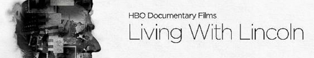 Living With Lincoln Movie Banner