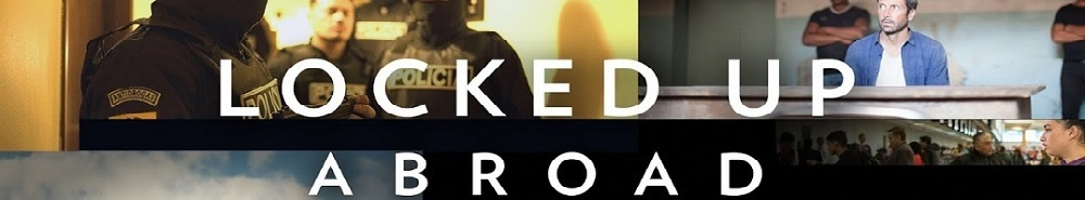 Locked Up Abroad Movie Banner