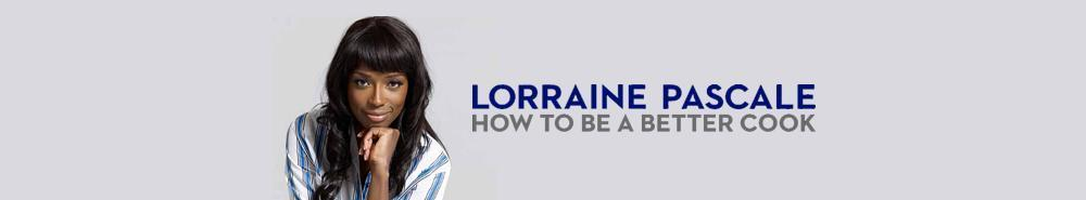 Lorraine Pascale: How To Be A Better Cook (UK) Movie Banner