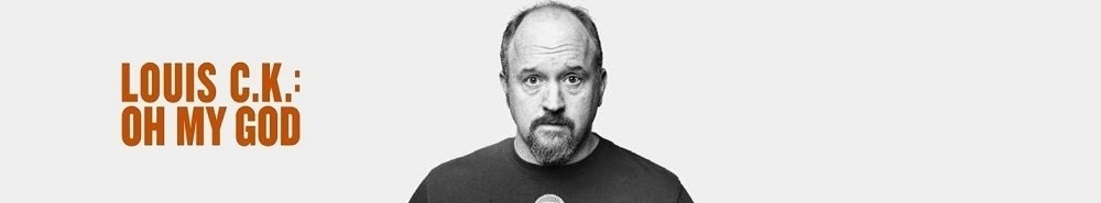 Louis C.K.: Oh My God Movie Banner