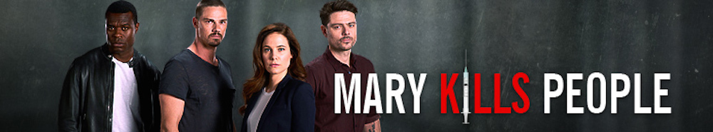Mary Kills People Movie Banner