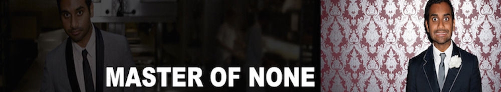Master of None Movie Banner