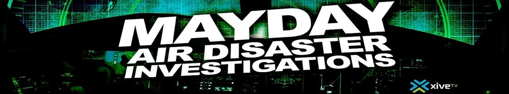 Mayday: Air Disaster Investigations Movie Banner