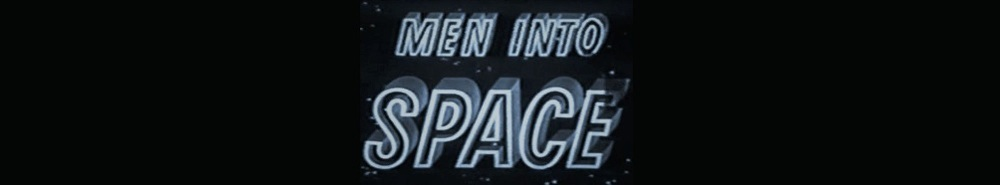 Men into Space Movie Banner