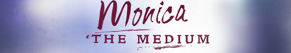Monica the Medium Movie Banner
