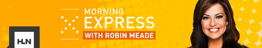 Morning Express with Robin Meade Movie Banner