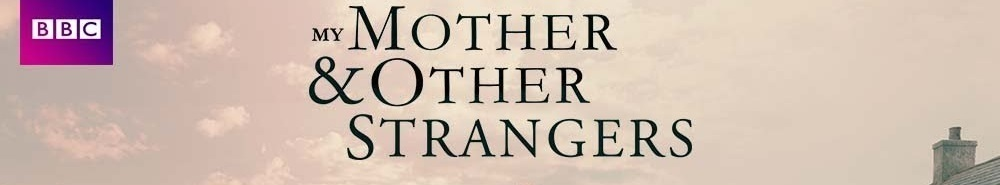 My Mother & Other Strangers Movie Banner