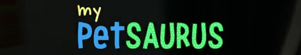 My Petsaurus Movie Banner
