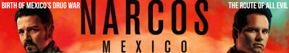 Narcos: Mexico Movie Banner