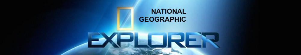 National Geographic Explorer Movie Banner