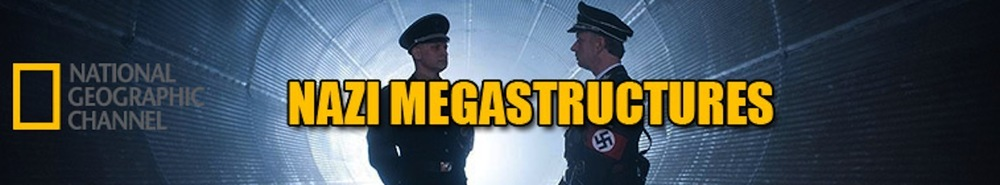 Nazi Megastructures (UK) Movie Banner