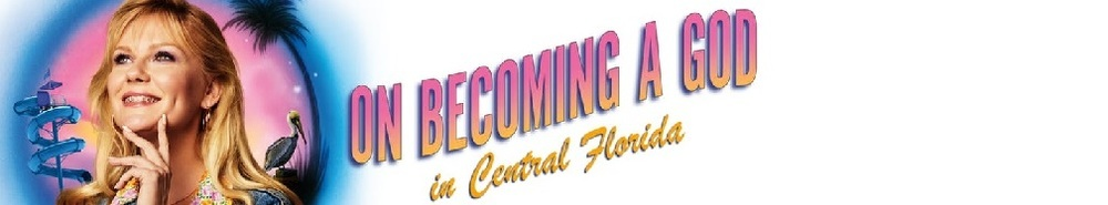 On Becoming a God in Central Florida Movie Banner