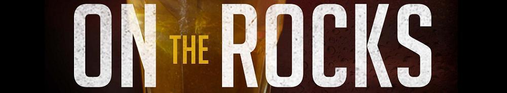 On the Rocks Movie Banner