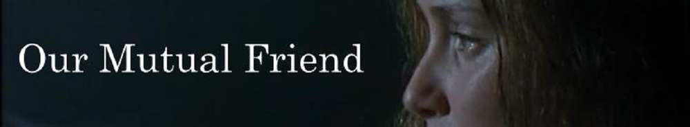 Our Mutual Friend Movie Banner