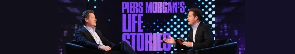Piers Morgan's Life Stories (UK) Movie Banner