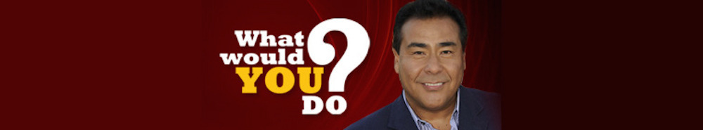What Would You Do? Movie Banner