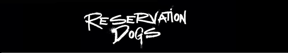 Reservation Dogs Movie Banner