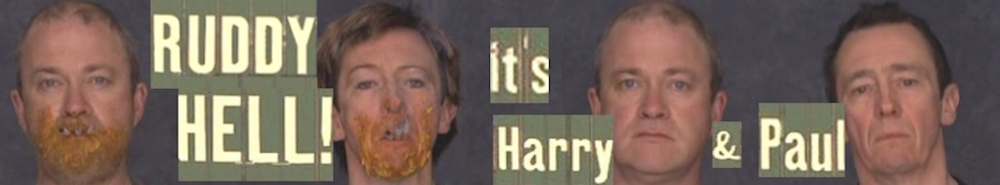 Ruddy Hell It's Harry And Paul (UK) Movie Banner