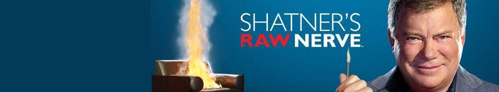 Shatner's Raw Nerve Movie Banner