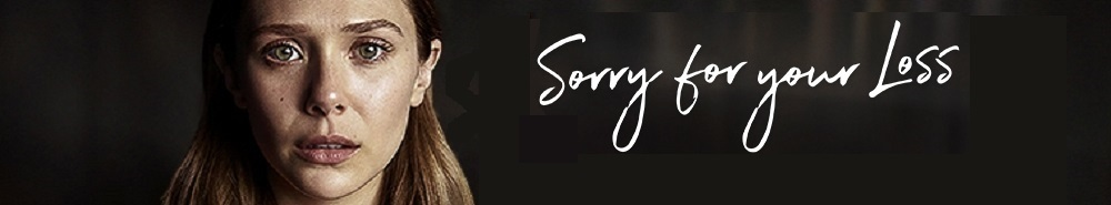 Sorry For Your Loss Movie Banner