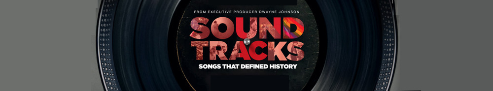 Soundtracks: Songs That Defined History Movie Banner