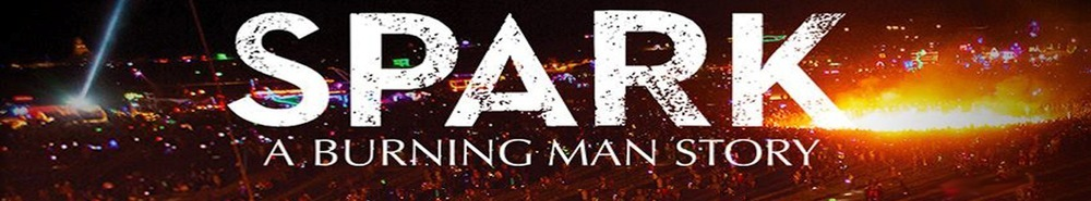 Spark: A Burning Man Story Movie Banner