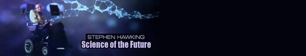 Stephen Hawking's Science of the Future (UK) Movie Banner