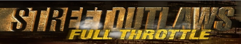 Street Outlaws: Full Throttle Movie Banner