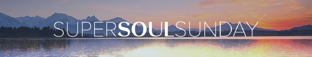 Super Soul Sunday Movie Banner