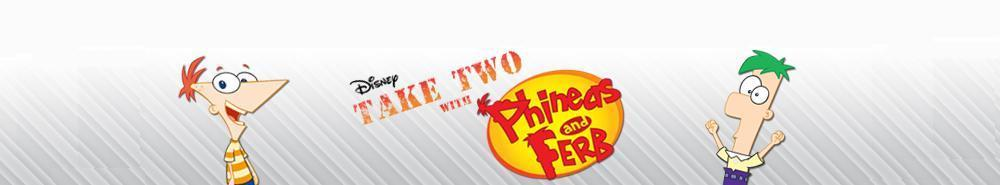 Take Two with Phineas and Ferb Movie Banner