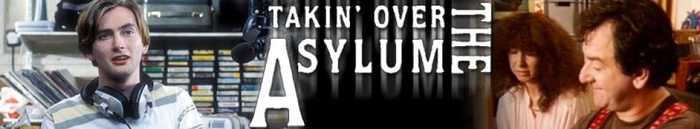 Takin' Over the Asylum (UK) Movie Banner