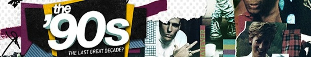 The '90s: The Last Great Decade? Movie Banner