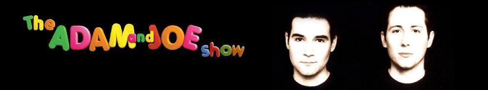 The Adam And Joe Show (UK) Movie Banner