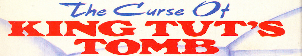 The Curse of King Tut's Tomb (UK) Movie Banner