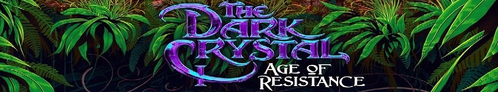 The Dark Crystal: Age of Resistance Movie Banner