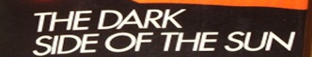 The Dark Side Of The Sun (UK) Movie Banner