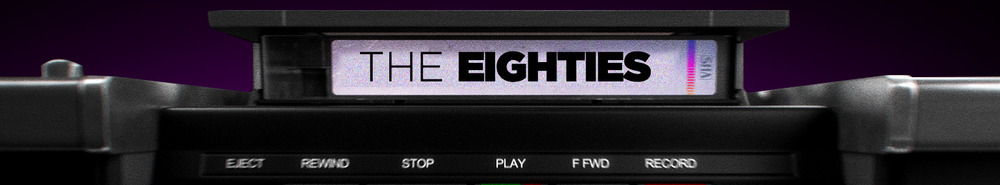 The Eighties Movie Banner