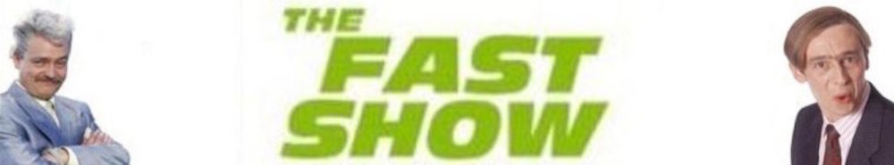 The Fast Show (UK) Movie Banner