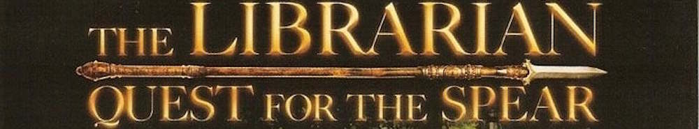 The Librarian: Quest for the Spear Movie Banner