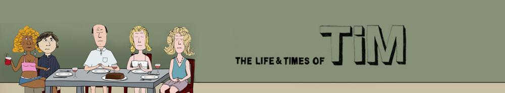The Life and Times of Tim Movie Banner