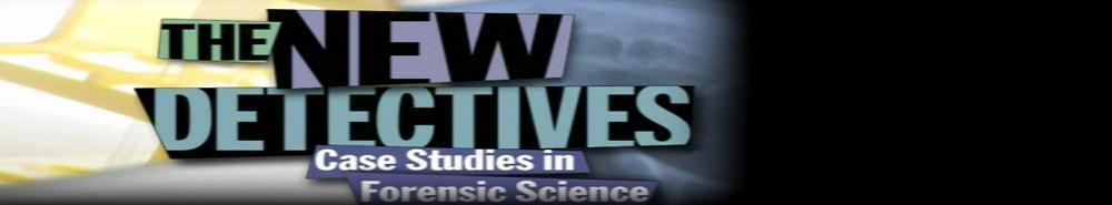 The New Detectives: Case Studies in Forensic Science Movie Banner