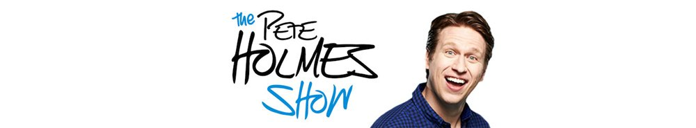The Pete Holmes Show Movie Banner