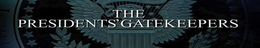 The Presidents' Gatekeepers (UK) Movie Banner